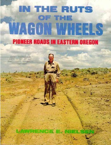 9780892881666: In the Ruts of the Wagon Wheels