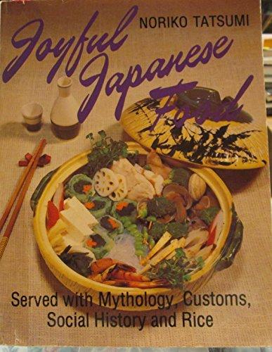 9780892881949: Joyful Japanese Food Served With Mytholo