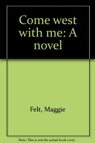 9780892882137: Come west with me: A novel