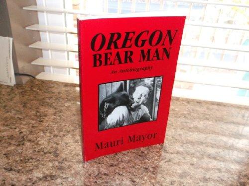Oregon bear man: Mayor, Mauri