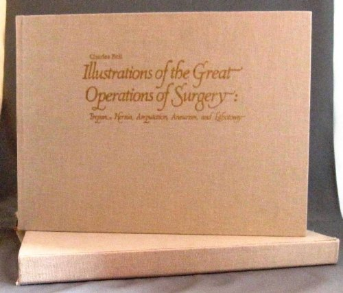 Illustrations of the Great Operations of Surgery: Trepan, Hernia, Amputation, Aneurism, and ...