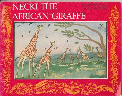 9780892900305: Necki the African giraffe (Adventures of wild animals)