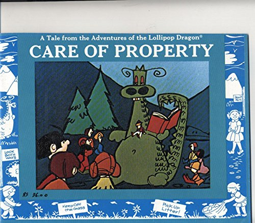 Care of Property - A Tale from the Adventures of the Lollipop Dragon: Himmel, Roger J.
