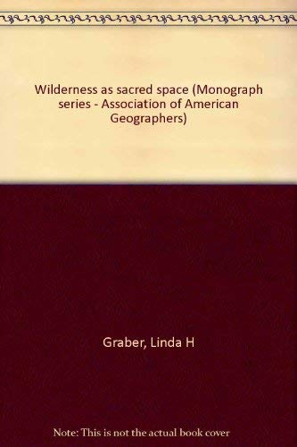 9780892911110: Wilderness as sacred space (Monograph series - Association of American Geographers)