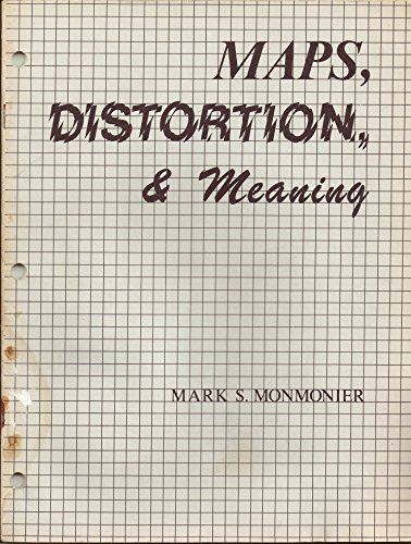 MAPS, DISTORTION, & MEANING