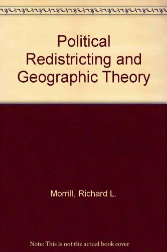 Political Redistricting and Geographic Theory (Resource publications: Richard L. Morrill