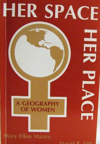 9780892911721: Her Space, Her Place: A Geography of Women (RESOURCE PUBLICATIONS IN GEOGRAPHY)
