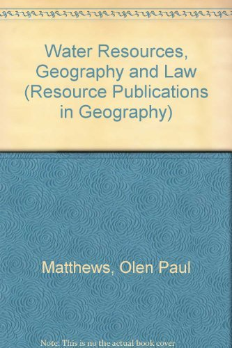 9780892911745: Water Resources, Geography and Law (Resource Publications in Geography)