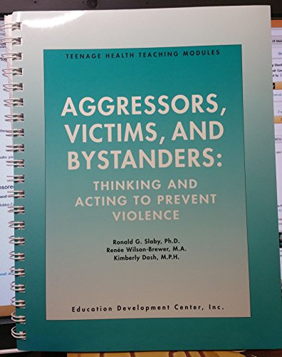 9780892923038: Aggressors, Victims, and Bystanders: Thinking and Acting to Prevent Violence (Tennage Health Teaching Modules)