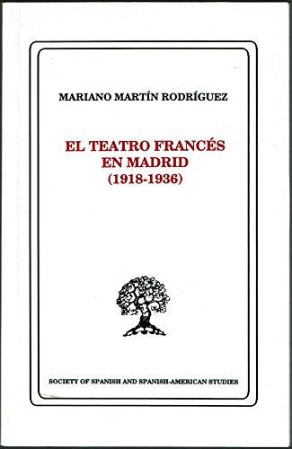 El teatro frances en Madrid (1918-1936) (Spanish Edition): Martin Rodriguez, Mariano