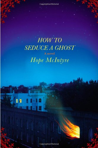 How to Seduce a Ghost: McIntyre, Hope