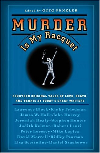 9780892960156: Murder Is My Racquet: Fourteen Original Tales of Love, Death, and Tennis by Today's Great Writers (Original Tennis Mysteries)