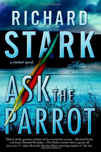 ASK THE PARROT: Stark, RichardStark, Richard. (a.k.a. Donald E. Westlake)