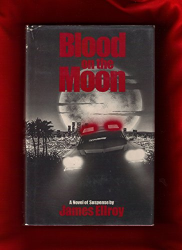 BLOOD ON THE MOON.: Ellroy, James