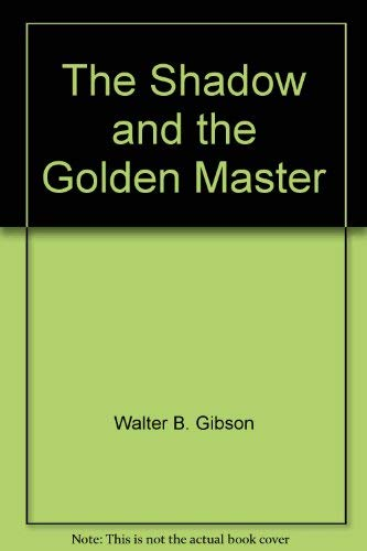 The Shadow and the Golden Master (Signed, numbered limited edition): Gibson, Walter B