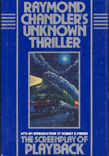 RAYMOND CHANDLER'S UNKNOWN THRILLER.: Chandler, Raymond. Introduction by Robert B. Parker.