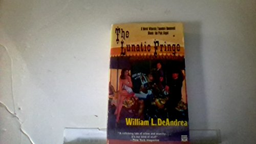 The Lunatic Fringe: A Novel Wherein Theodore Roosevelt Meets the Pink Angel: William L. Deandrea