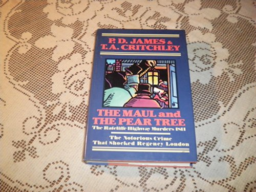 9780892961528: The Maul and the Pear Tree: The Ratcliffe Highway Murders 1811