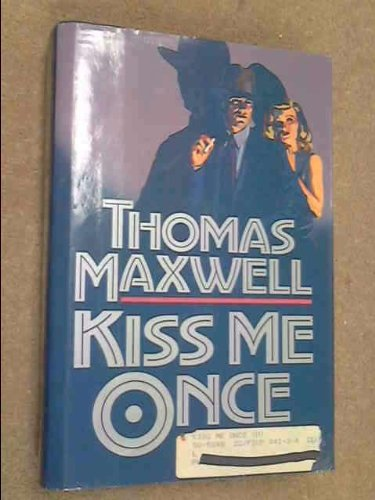 Kiss Me Once: Maxwell, Thomas