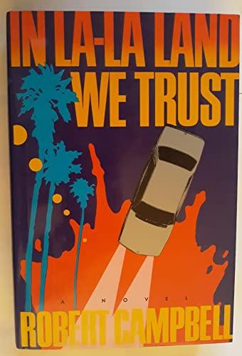 In La-LA Land We Trust: Campbell, Robert