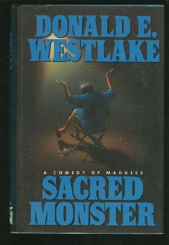 Sacred Monster a Comedy of Madness: Westlake, Donald E.