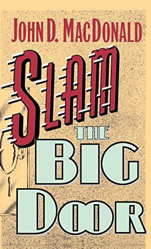 Slam the Big Door: John D. MacDonald