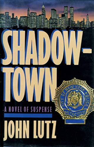 Shadowtown: Lutz, John