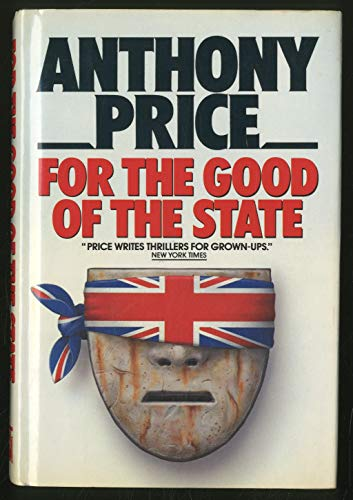 FOR THE GOOD OF THE STATE (AUTHOR SIGNED): Price, Anthony
