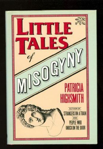 LITTLE TALES OF MISOGYNY (Limited Edition #91 of 250 / SIGNED COPY)