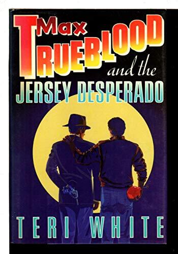 9780892962532: Max Trueblood and the Jersey Desperado