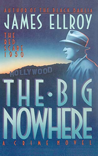 The Big Nowhere: Ellroy, James