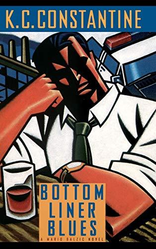 Bottom Liner Blues: Constantine, K. C.
