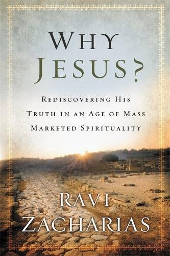 9780892963058: Why Jesus?: Rediscovering His Truth in an Age of Mass Marketed Spirituality