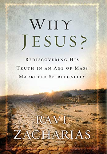 9780892963195: Why Jesus?: Rediscovering His Truth in an Age of Mass Marketed Spirituality