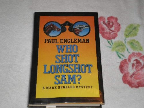 Who Shot Longshot Sam?