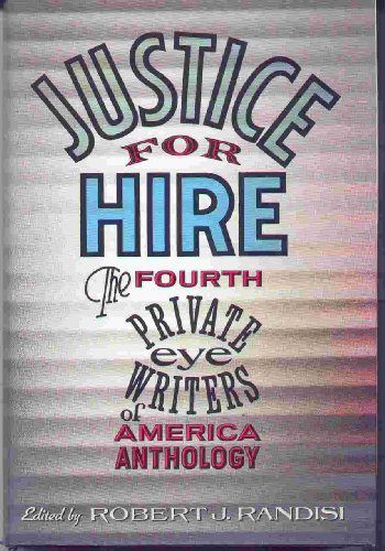 Justice for Hire: The Fourth Private Eye Writers of America Anthology: Randisi, Robert J.; Private ...