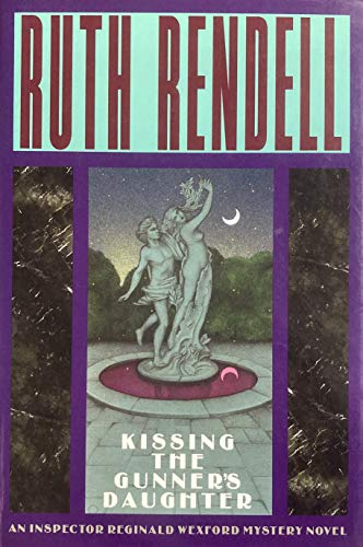 Kissing the Gunner's Daughter: Rendell, Ruth