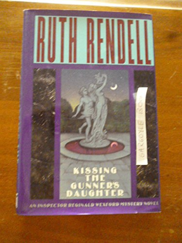 Kissing the Gunner's Daughter (Signed First Edition): Ruth Rendell