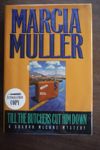 TILL THE BUTCHERS CUT HIM DOWN A Sharon McCone mystery