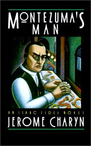 Montezuma's Man: Jerome Charyn
