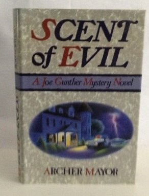 Scent of Evil: A Joe Gunther Mystery Novel (Joe Gunther Mysteries) (9780892964710) by Archer Mayor