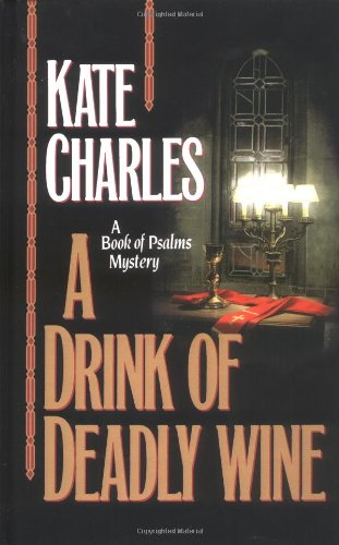 A Drink of Deadly Wine (Book of Psalms Mystery): Charles, Kate