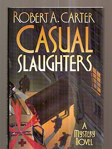 Casual Slaughters: Carter, Robert A.