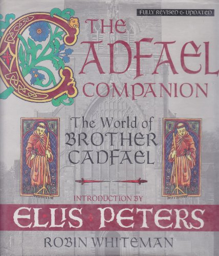 The Cadfael Companion: The World of Brother Cadfael (0892965134) by Robin Whiteman