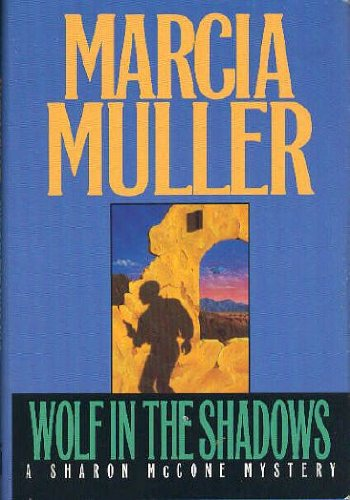 Wolf in the Shadows - a Sharon McCone mystery (**autograhed**): Muller, Marcia
