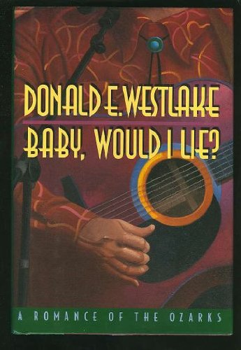 9780892965328: Baby, Would I Lie?: A Romance of the Ozarks