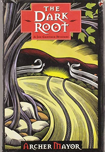 The Dark Root (Joe Gunther Mysteries): Mayor, Archer