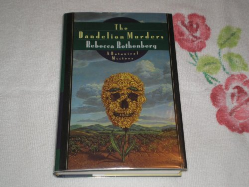 The Dandelion Murders: Rothenberg, Rebecca
