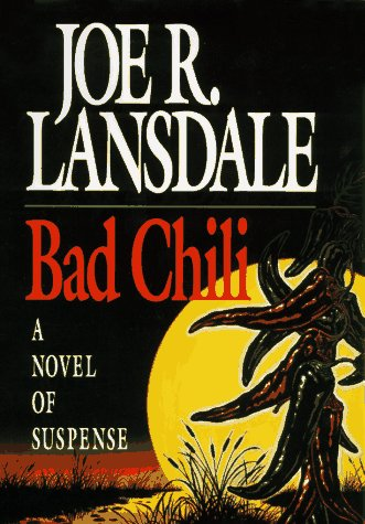 Bad Chili.: LANSDALE, Joe R.