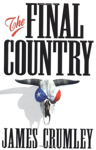 The Final Country: Crumley, James